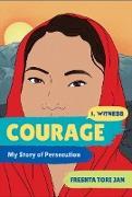 Cover-Bild zu Courage: My Story of Persecution (I, Witness) (eBook) von Jan, Freshta Tori
