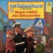 Cover-Bild zu eBook Der Verkehrskasper, Folge 3: Kasper schützt den Zebrastreifen