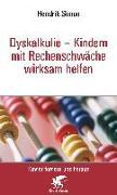 Cover-Bild zu Dyskalkulie - Kindern mit Rechenschwäche wirksam helfen von Simon, Hendrik