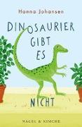 Cover-Bild zu Dinosaurier gibt es nicht von Johansen, Hanna