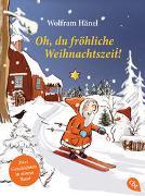 Cover-Bild zu Oh, du fröhliche Weihnachtszeit! von Hänel, Wolfram