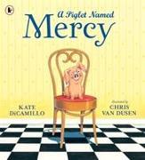 Cover-Bild zu A Piglet Named Mercy von DiCamillo, Kate