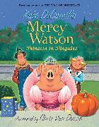 Cover-Bild zu Mercy Watson: Princess in Disguise von DiCamillo, Kate