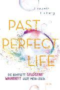 Cover-Bild zu Past Perfect Life. Die komplett gelogene Wahrheit über mein Leben (eBook) von Eulberg, Elizabeth