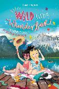Cover-Bild zu Wild und Wunderbar (3). Freundinnen sind die besseren Schwestern (eBook) von Einwohlt, Ilona