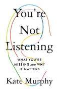 Cover-Bild zu You're Not Listening von Murphy, Kate