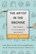 Cover-Bild zu The Artist in the Machine (eBook) von Miller, Arthur I.