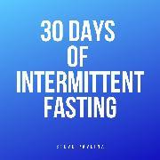 Cover-Bild zu eBook 30 Days of Intermittent Fasting
