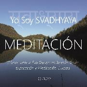 Cover-Bild zu eBook Meditación - Yo Soy Svadhyaya