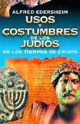 Cover-Bild zu Usos y costumbres de los Judíos en los tiempos de Cristo von Edersheim, Alfred