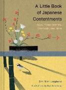 Cover-Bild zu A Little Book of Japanese Contentments: Ikigai, Forest Bathing, Wabi-Sabi, and More (Japanese Books, Mindfulness Books, Books about Culture, Spiritual von Longhurst, Erin Niimi