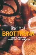 Cover-Bild zu Brottrunk von Moll, Ralf
