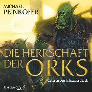 Cover-Bild zu Die Herrschaft der Orks (Audio Download) von Peinkofer, Michael