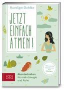 Cover-Bild zu Jetzt einfach atmen! von Dahlke, Ruediger