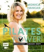 Cover-Bild zu Pilates Power - Beweglichkeit, Ausdauer, Kraft: Mit Ernährungs- und Lifestyletipps von Ivancan, Monica