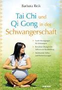 Cover-Bild zu Tai Chi und Qi Gong in der Schwangerschaft von Reik, Barbara