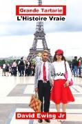 Cover-Bild zu eBook Grande Tartarie - L'Histoire Vraie