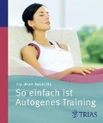 Cover-Bild zu So einfach ist Autogenes Training (eBook) von Wilk, Daniel