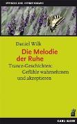 Cover-Bild zu Die Melodie der Ruhe von Wilk, Daniel