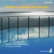 Cover-Bild zu Brücken zu positiven Erinnerungen von Wilk, Daniel