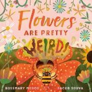 Cover-Bild zu Flowers Are Pretty ... Weird! (eBook) von Mosco, Rosemary