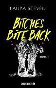 Cover-Bild zu Bitches Bite Back von Steven, Laura