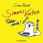 Cover-Bild zu Simons Katze - Fütter mich! von Tofield, Simon