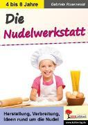 Cover-Bild zu Die Nudelwerkstatt (eBook) von Rosenwald, Gabriela