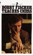 Cover-Bild zu Bobby Fischer Teaches Chess von Fischer, Bobby