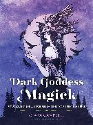 Cover-Bild zu Dark Goddess Magick von Campbell, C. Ara