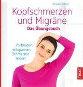 Cover-Bild zu Kopfschmerzen und Migräne. Das Übungsbuch von Schäfer, Benjamin
