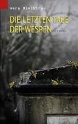 Cover-Bild zu Bleibtreu, Vera: Die letzten Tage der Wespen