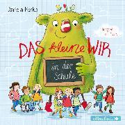 Cover-Bild zu Das kleine WIR in der Schule (Audio Download) von Kunkel, Daniela