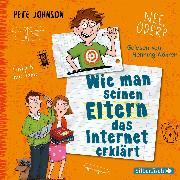 Cover-Bild zu Wie man seinen Eltern das Internet erklärt (Eltern 4) (Audio Download) von Johnson, Pete