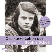 Cover-Bild zu Das kurze Leben der Sophie Scholl (Audio Download) von Vinke, Hermann