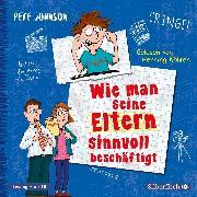 Cover-Bild zu Wie man seine Eltern sinnvoll beschäftigt (Eltern 5) (Audio Download) von Johnson, Pete