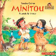 Cover-Bild zu Minitou 02. Freunde für immer von Grimm, Sandra