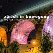 Cover-Bild zu Zürich in Bewegung von Diezi, Daniel