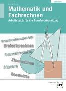 Cover-Bild zu Übungsbuch mit eingetragenen Lösungen Mathematik und Fachrechnen von Bechinger, Ulf