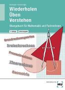 Cover-Bild zu Übungsbuch mit eingetragenen Lösungen Wiederholen -- Üben -- Verstehen von Bechinger, Ulf