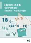 Cover-Bild zu Testblätter/Kopiervorlagen Mathematik und Fachrechnen von Bechinger, Ulf