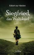 Cover-Bild zu zur Nieden, Eckart: Siegfried, das Wolfskind
