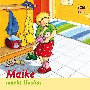 Cover-Bild zu Löffel-Schröder, Bärbel: Maike macht Unsinn (Audio Download)