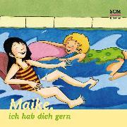 Cover-Bild zu Löffel-Schröder, Bärbel: Maike, ich hab dich gern (Audio Download)