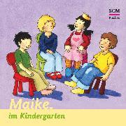 Cover-Bild zu Löffel-Schröder, Bärbel: Maike im Kindergarten (Audio Download)