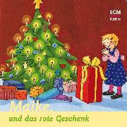 Cover-Bild zu Löffel-Schröder, Bärbel: Maike und das rote Geschenk (Audio Download)