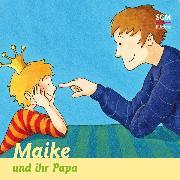 Cover-Bild zu Löffel-Schröder, Bärbel: Maike und ihr Papa (Audio Download)