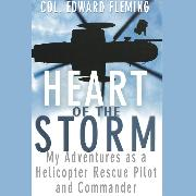 Cover-Bild zu eBook Heart of the Storm - My Adventures as a Helicopter Rescue Pilot and Commander (Unabridged)