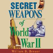 Cover-Bild zu eBook Secret Weapons of World War II (Unabridged)