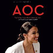Cover-Bild zu eBook AOC - The Fearless Rise and Powerful Resonance of Alexandria Ocasio-Cortez (Unabridged)